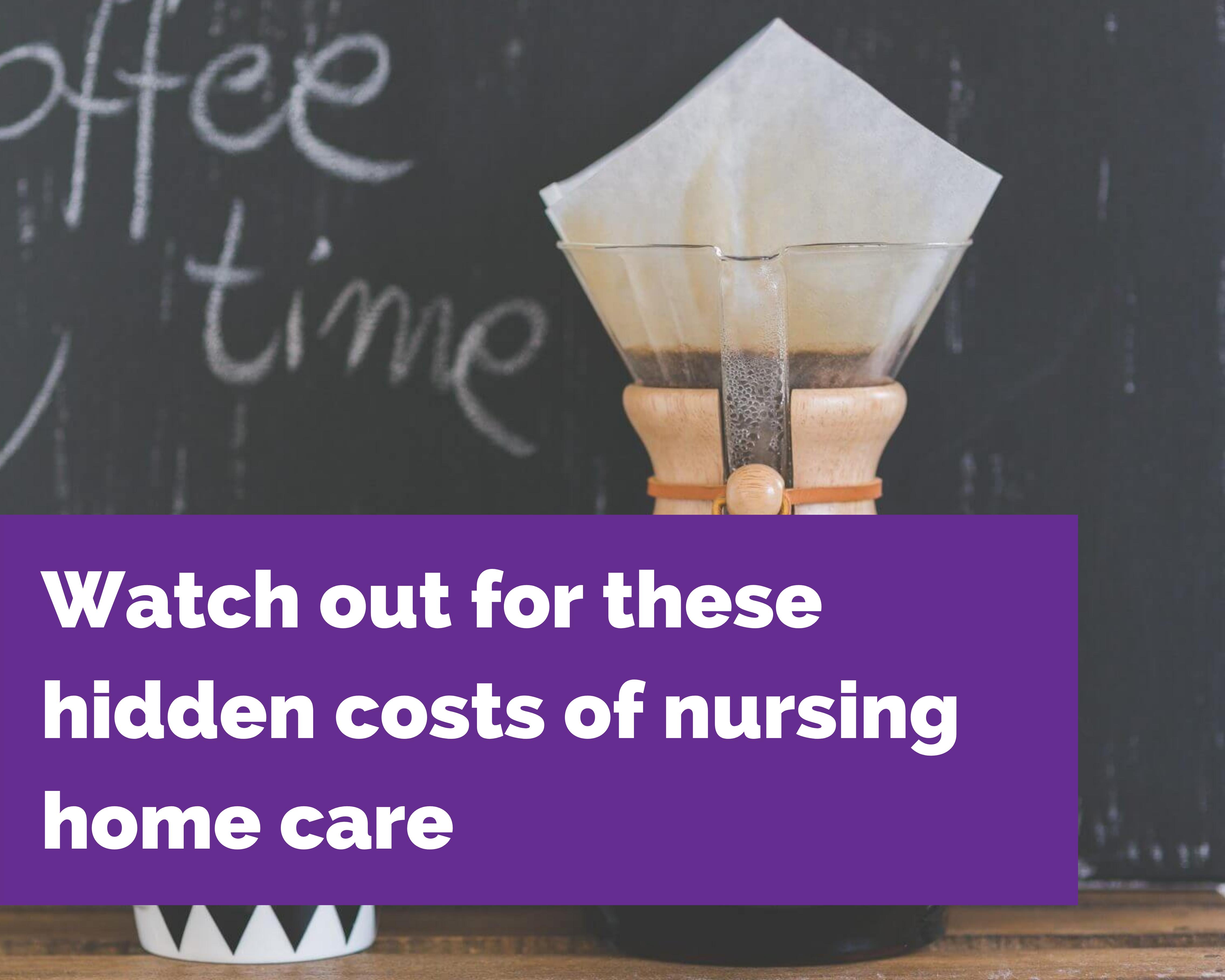 Hidden costs nursing home